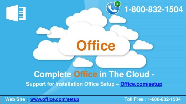 Support for Installation Office Setup – Office.com/setup Complete Office in The Cloud - Office Web Site : www.office.com/s...