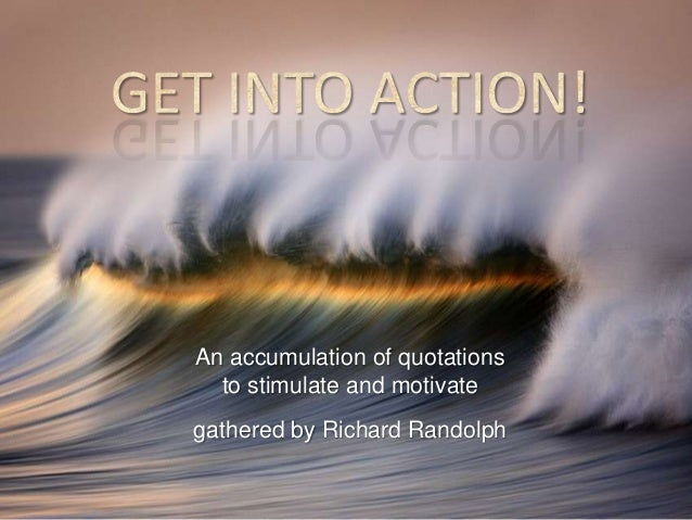 An accumulation of quotations  to stimulate and motivategathered by Richard Randolph