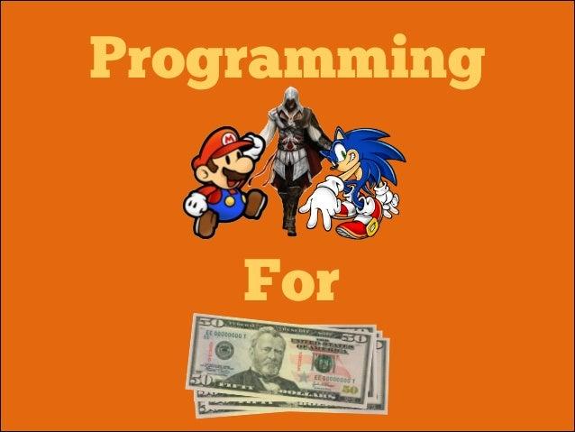 Programming !  !  For !