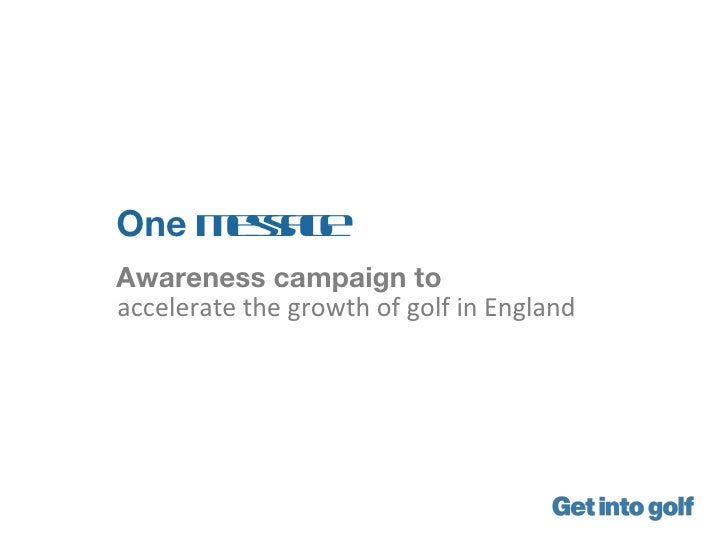 One m sa e     esgAwareness campaign toaccelerate the growth of golf in England