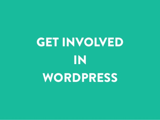 GET INVOLVED  IN  WORDPRESS