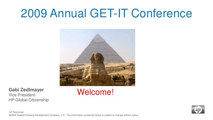 2009 Annual GET-IT Conference <br />Gabi ZedlmayerVice PresidentHP Global Citizenship<br />Welcome!<br />HP Restricted<br ...