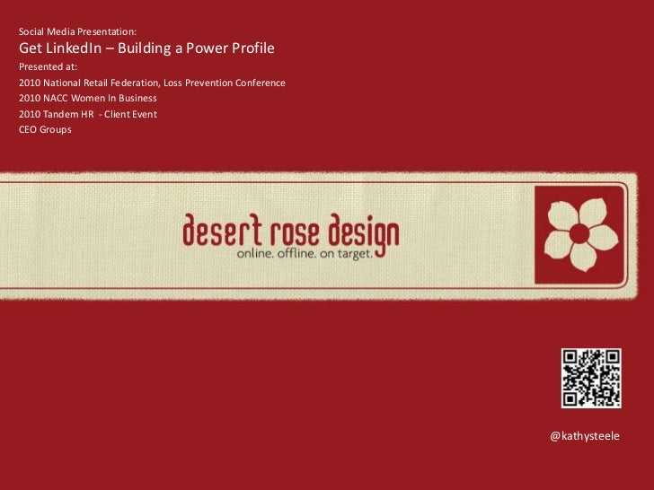 Social Media Presentation:Get LinkedIn – Building a Power Profile<br />Presented at:<br />2010 National Retail Federation,...