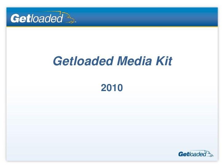 Getloaded Media Kit       2010