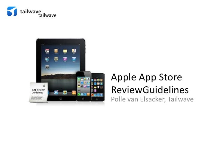 tailwave<br />tailwave<br />Apple App StoreReviewGuidelines<br />Polle van Elsacker, Tailwave<br />