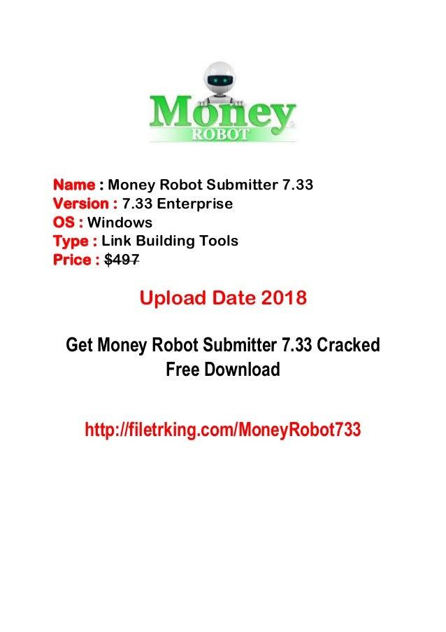 Name : Money Robot Submitter 7.33 Version : 7.33 Enterprise OS : Windows Type : Link Building Tools Price : $497 Upload Da...