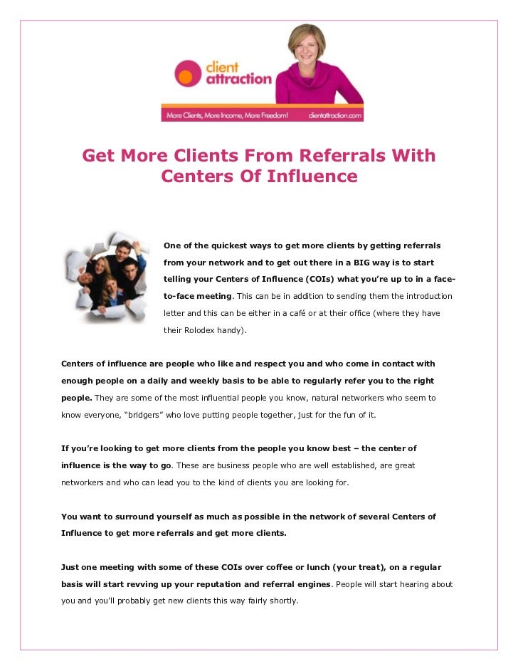 Get More Clients From Referrals With            Centers Of Influence                           One of the quickest ways to...