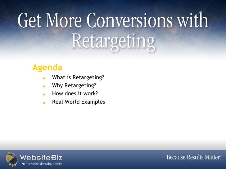 Agenda    What is Retargeting?    Why Retargeting?    How does it work?    Real World Examples