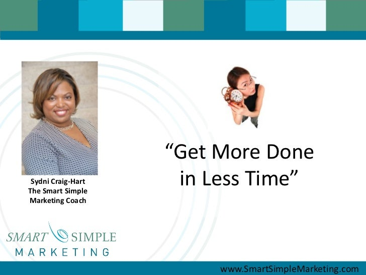 """""""Get More Done Sydni Craig-HartThe Smart Simple                     in Less Time""""Marketing Coach                         w..."""