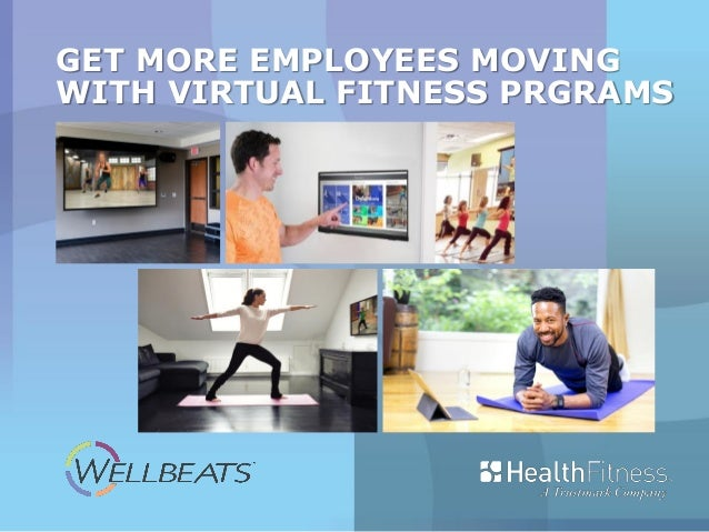 GET MORE EMPLOYEES MOVING WITH VIRTUAL FITNESS PRGRAMS