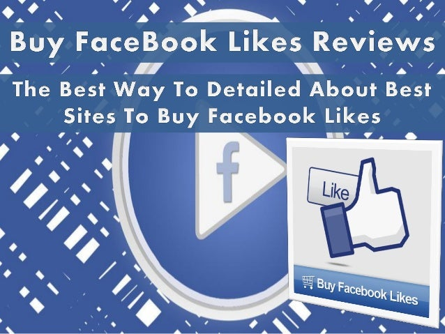 We provide a detailed feature list and reviews for some of the best sites where you can buy Facebook likes.