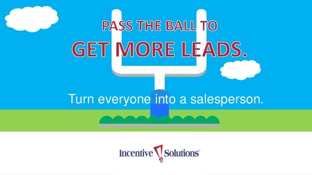 Turn everyone into a salesperson.