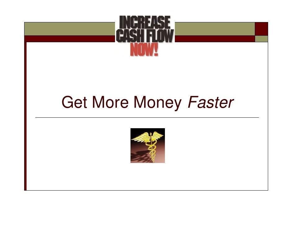 Get More Money Faster