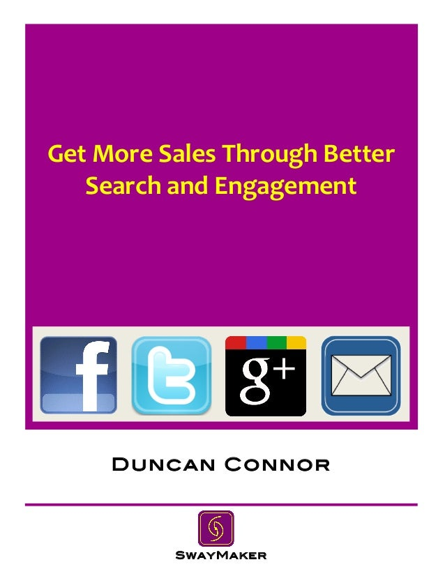 Get  More  Sales  Through  Better     Search  and  Engagement   SwayMaker Duncan Connor