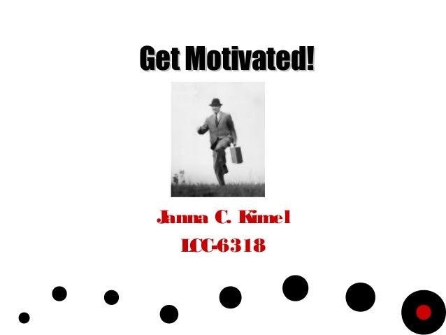 Get Motivated! Janna C. Kimel   LCC-6318