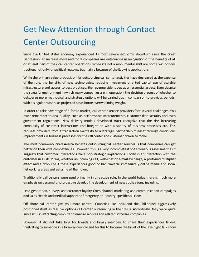 Get New Attention through Contact Center Outsourcing Since the United States economy experienced its most severe economic ...