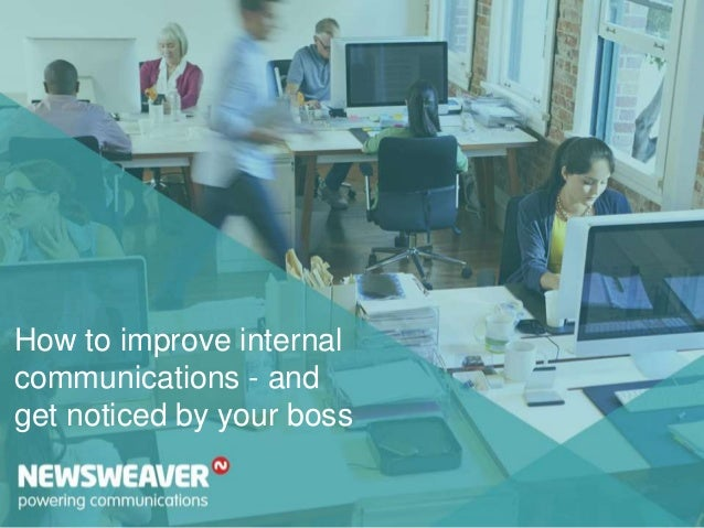 How to improve internal communications - and get noticed by your boss