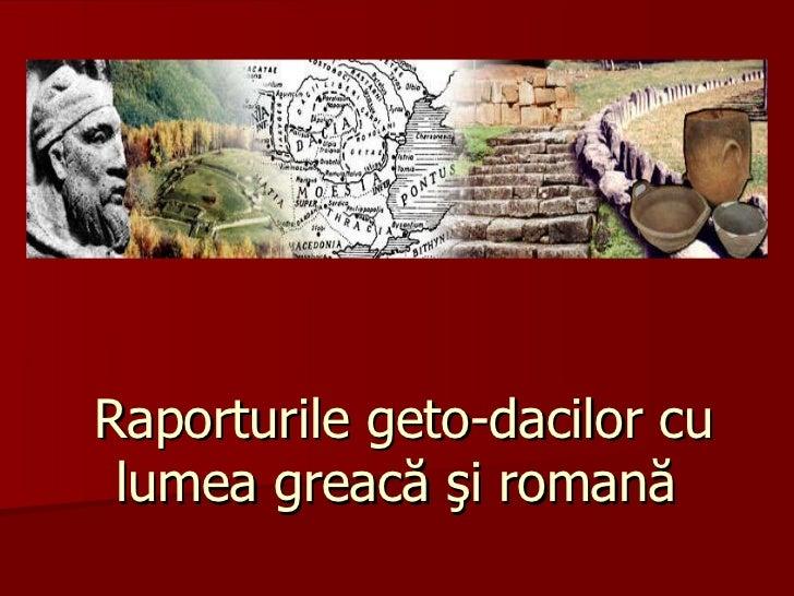 Raporturile geto-dacilor cu lumea greacă şi romană