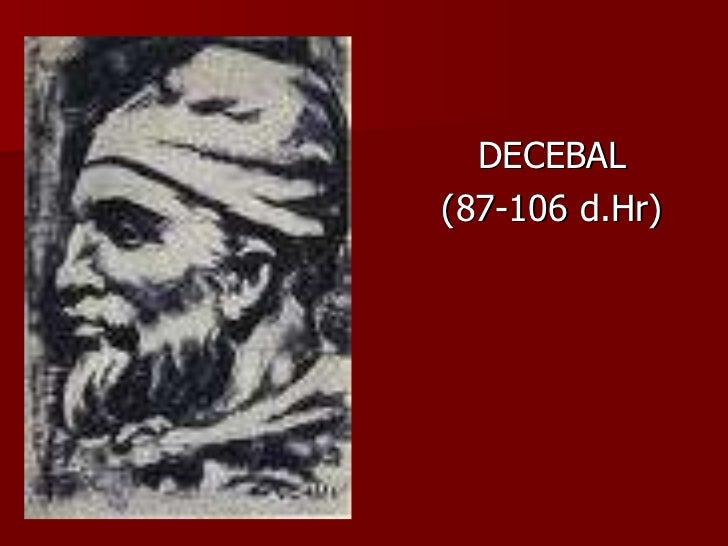 <ul><li>DECEBAL </li></ul><ul><li>(87-106 d.Hr) </li></ul>