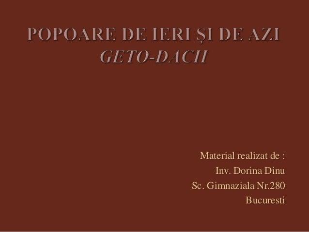 Material realizat de : Inv. Dorina Dinu Sc. Gimnaziala Nr.280 Bucuresti