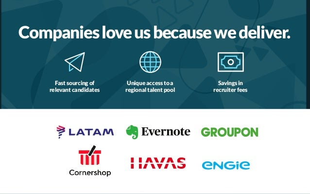 Companiesloveusbecausewedeliver. 12 Fast sourcing of relevant candidates Unique access to a regional talent pool Savings i...