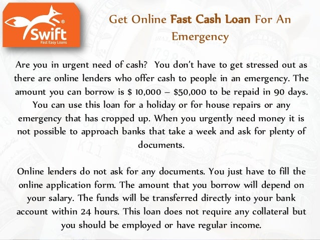Get Online Fast Cash Loan For An Emergency Are you in urgent need of cash? You don't have to get stressed out as there are...