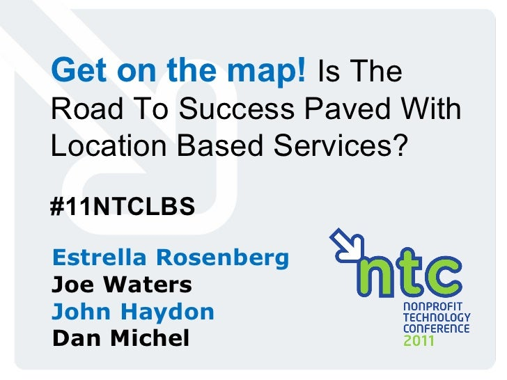 Get on the map! Is The Road To Success Paved With Location Based Services? (11NTCLBS)