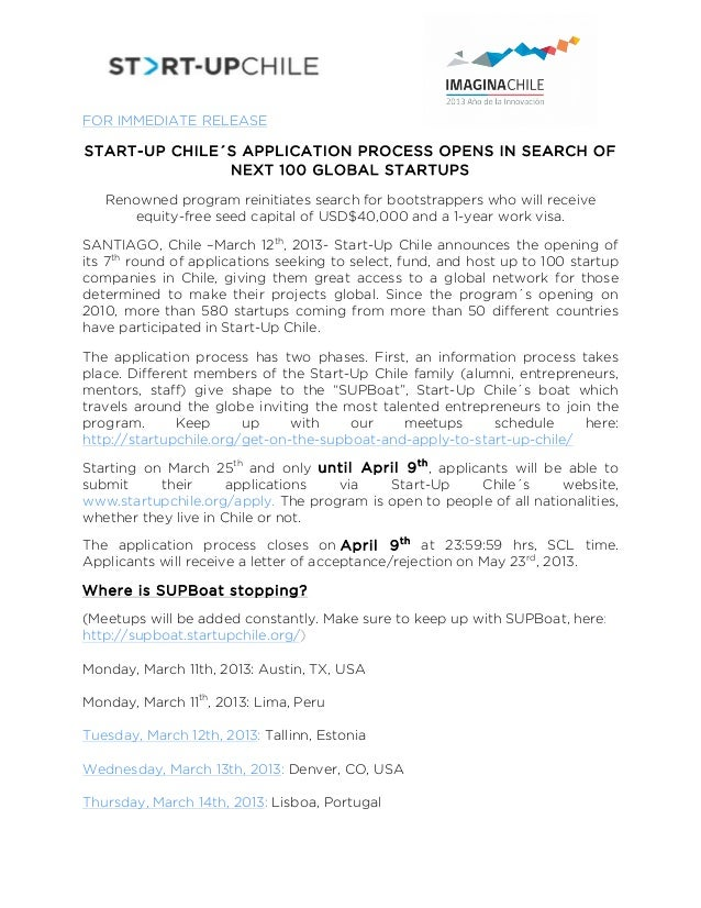 FOR IMMEDIATE RELEASESTART-UP CHILE´S APPLICATION PROCESS OPENS IN SEARCH OF               NEXT 100 GLOBAL STARTUPS   Ren...