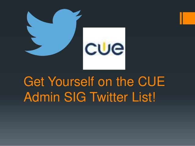Get Yourself on the CUE Admin SIG Twitter List!