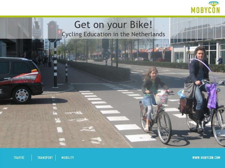 Get on your Bike!Cycling Education in the Netherlands