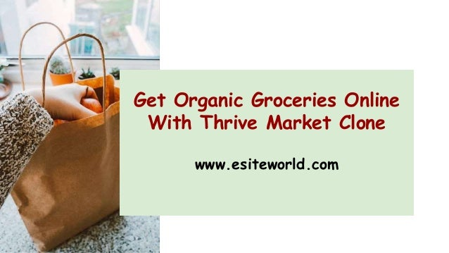 Get Organic Groceries Online With Thrive Market Clone www.esiteworld.com