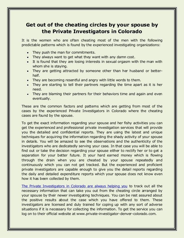 Get out of the cheating circles by your spouse by the Private Investigators in Colorado It is the women who are often chea...