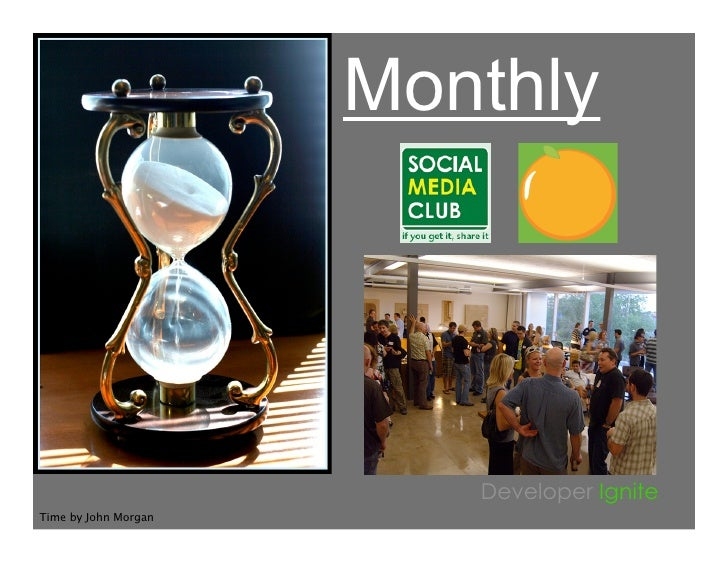 Monthly                              Developer Ignite Time by John Morgan