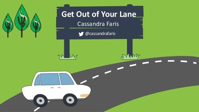 Get Out of Your Lane Cassandra Faris @cassandrafaris