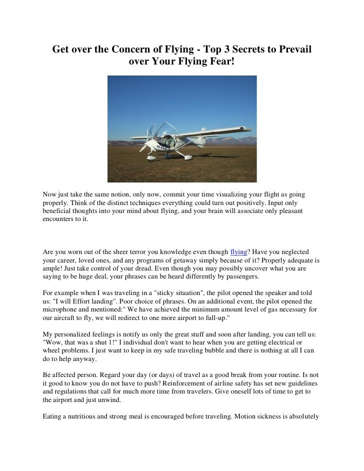 Get over the Concern of Flying - Top 3 Secrets to Prevail                   over Your Flying Fear!Now just take the same n...