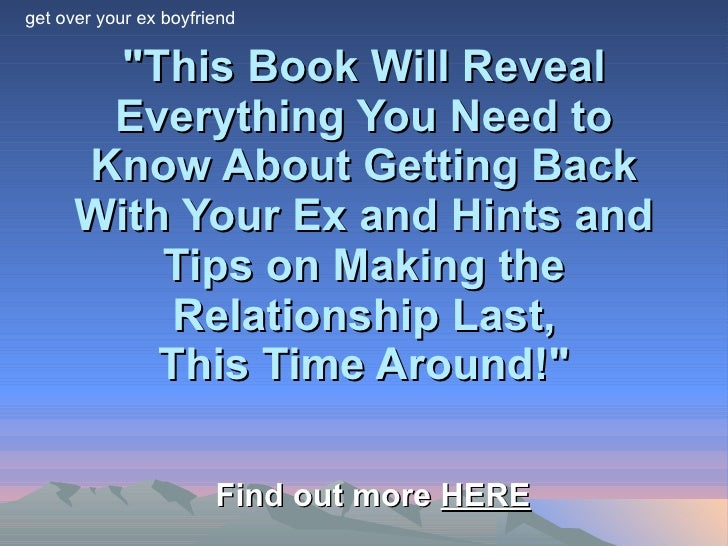 """This Book Will Reveal Everything You Need to Know About Getting Back With Your Ex and Hints and Tips on Making the R..."