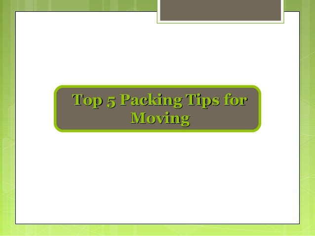 Top 5 Packing Tips for Moving
