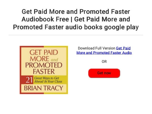 Get Paid More and Promoted Faster Audiobook Free | Get Paid More and …