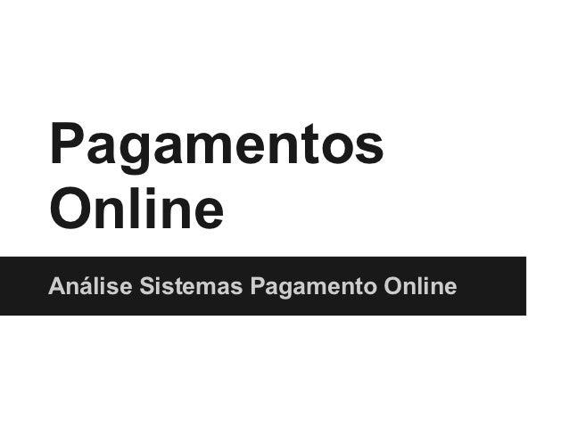 PagamentosOnlineAnálise Sistemas Pagamento Online