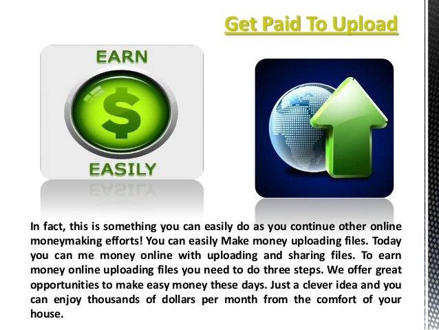 Get Paid To Upload  In fact, this is something you can easily do as you continue other online moneymaking efforts! You can...