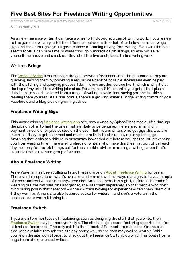 Five Best Sites For Freelance Writing Opportunitieshttp://www.getpaidtowriteonline.com/best- freelance- writing- jobs/    ...