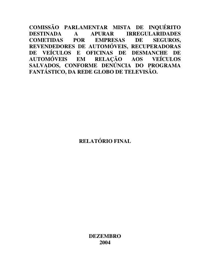 COMISSÃO PARLAMENTAR MISTA DE INQUÉRITODESTINADA     A    APURAR     IRREGULARIDADESCOMETIDAS    POR    EMPRESAS     DE  S...