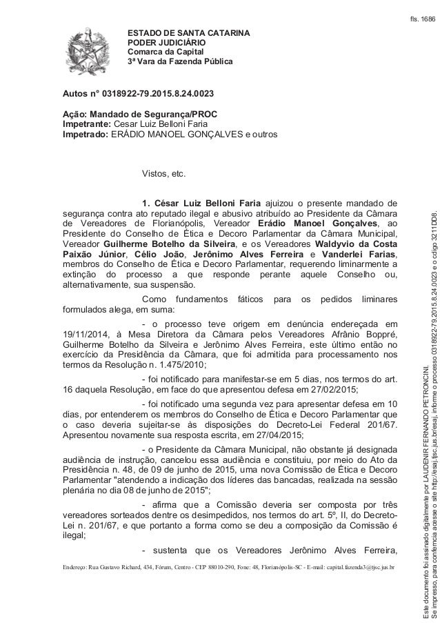 ESTADO DE SANTA CATARINA PODER JUDICIÁRIO Comarca da Capital 3ª Vara da Fazenda Pública Endereço: Rua Gustavo Richard, 434...