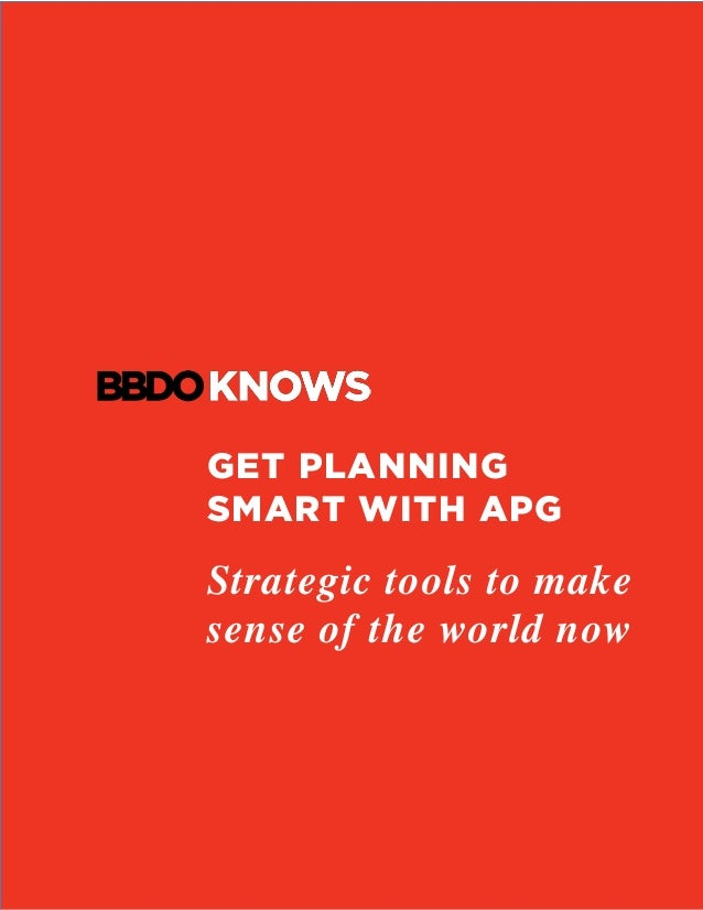 GET PLANNING SMART WITH APG Strategic tools to make sense of the world now
