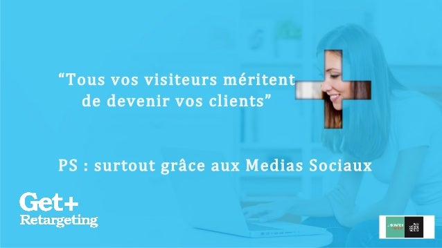 """""""Tous vos visiteurs méritent  de devenir vos clients""""  v  PS : surtout grâce aux Medias Sociaux"""
