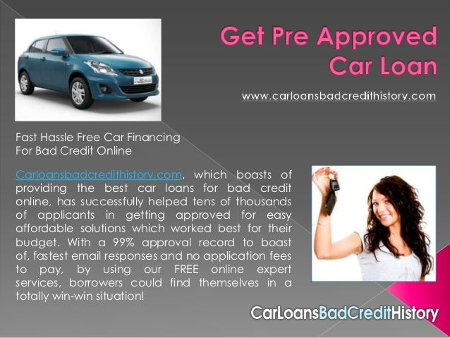 Fast Hassle Free Car FinancingFor Bad Credit OnlineCarloansbadcredithistory.com, which boasts ofproviding the best car loa...