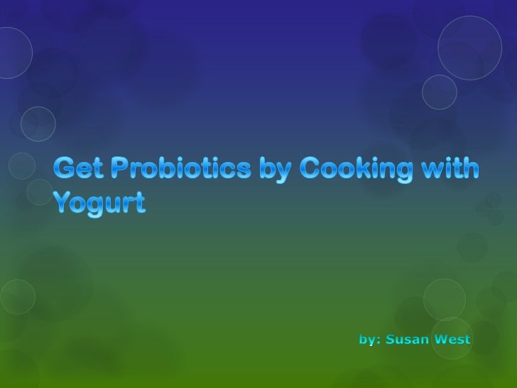  Popular for its probiotics, YOGURT is now popularly used for cooking If you're using plain milk, goats milk, or sour cr...