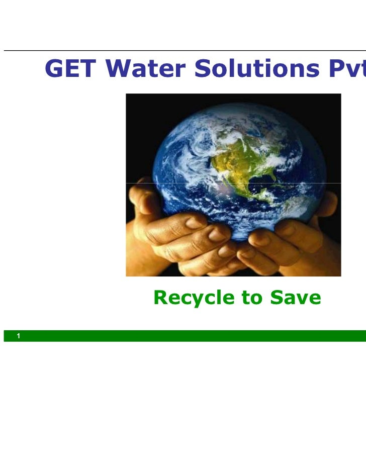 GET Water Solutions Pvt Ltd           Recycle to Save1                            Water & Environment