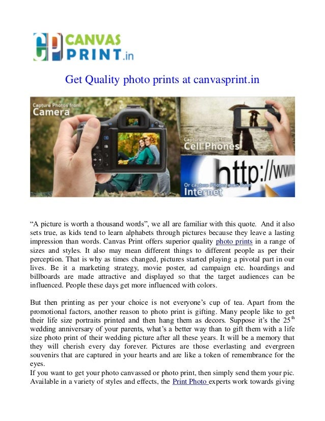 "Get Quality photo prints at canvasprint.in  ""A picture is worth a thousand words"", we all are familiar with this quote. An..."