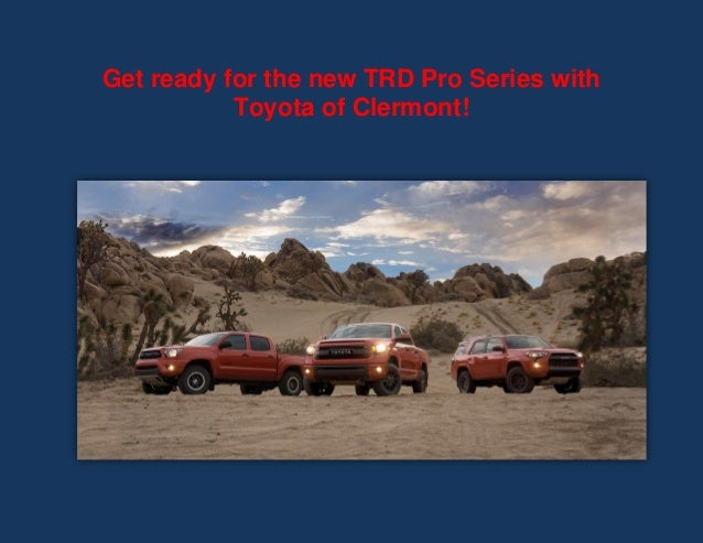 Get ready for the new TRD Pro Series with Toyota of Clermont!